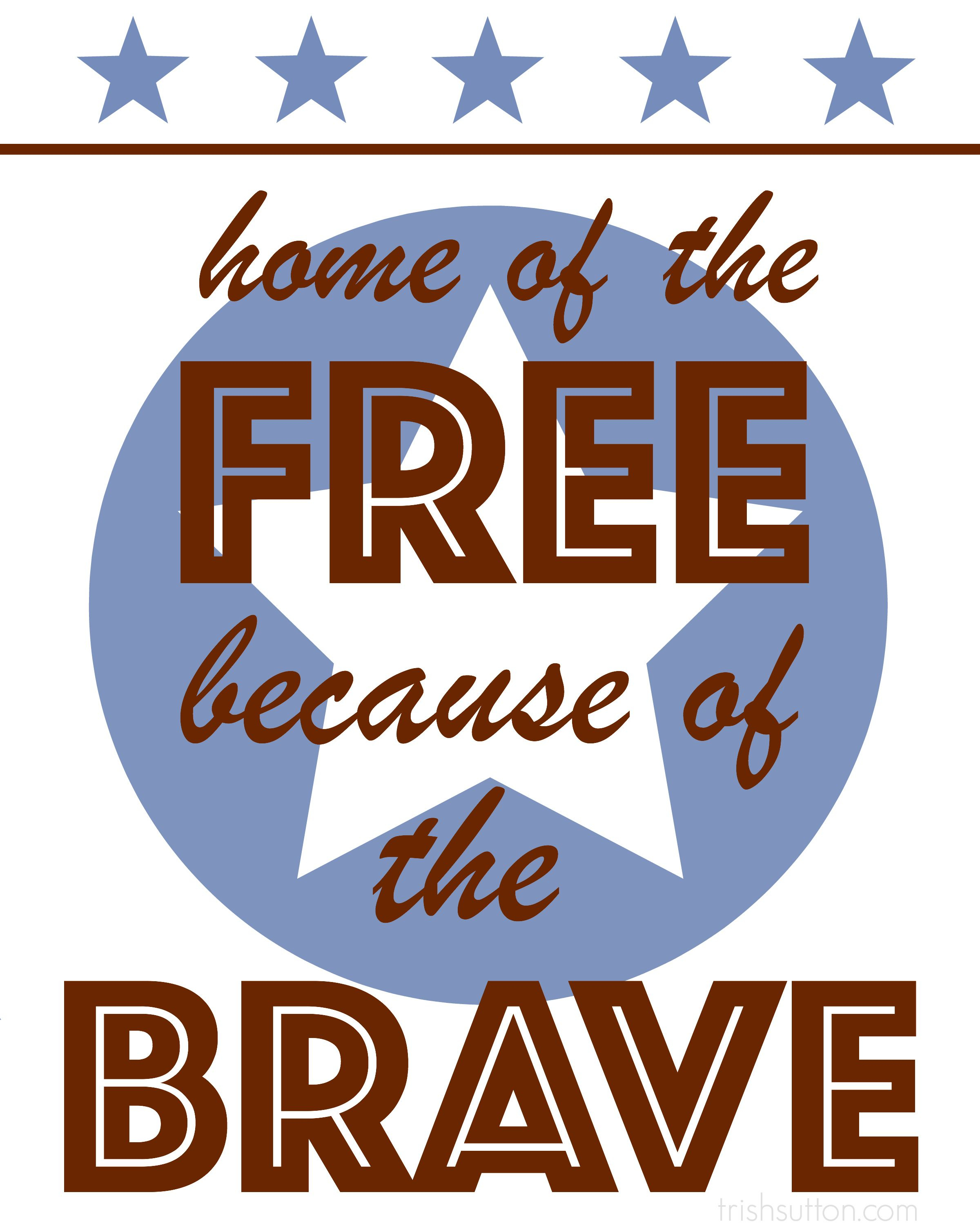 Free Printable; Home Of The Free Because Of The Brave | Trishsutton - Home Of The Free Because Of The Brave Printable