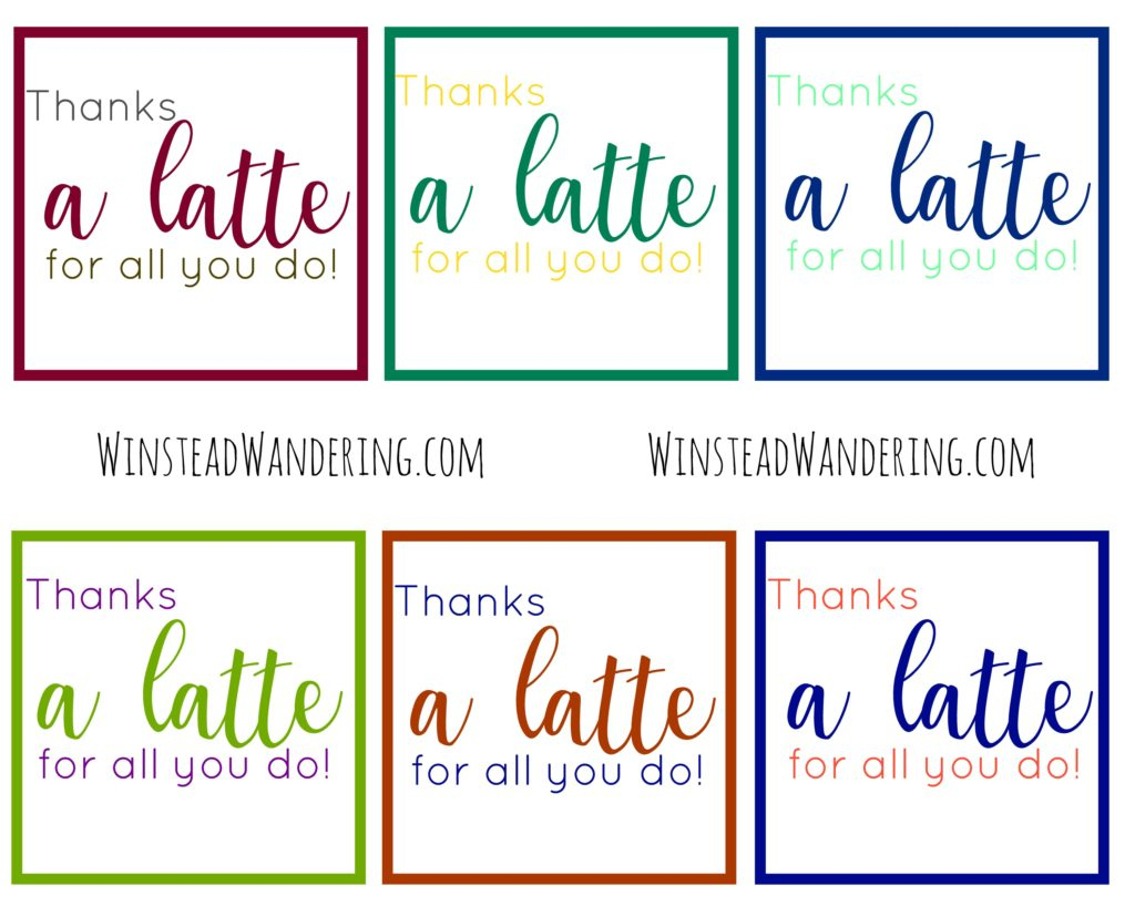 """Thanks A Latte For All You Do!"""" Free Printable   Winstead Wandering - Thanks A Latte Free Printable"""